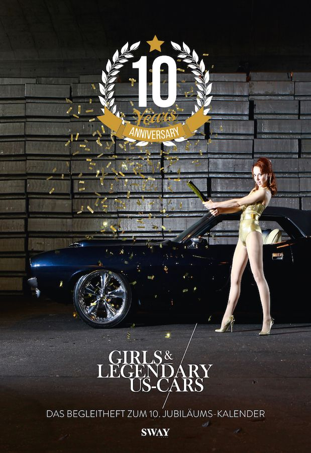 "10 Jahre ""girls & legendary US-Cars"" Kalender"
