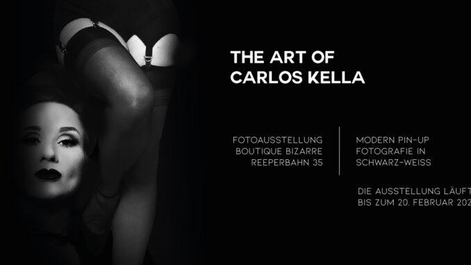THE ART OF CARLOS KELLA: Modern Pin-Up Fotografie in Schwarz-Weiß – Das war die Vernissage in der Boutique Bizarre.