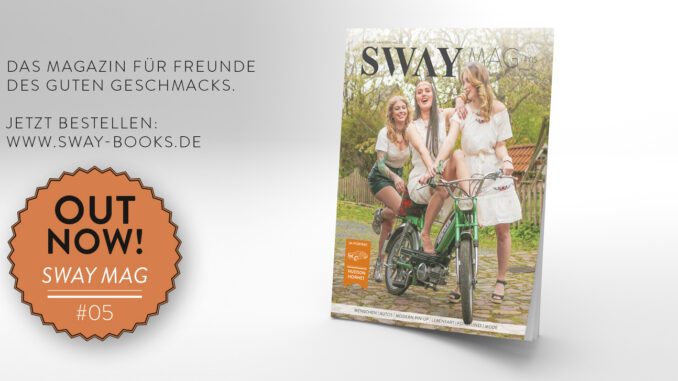 Das SWAY MAG #05 aus dem SWAY Book Verlag ist jetzt lieferbar! Titelstory: Freiheit mit 25 von Helge Thomsen.