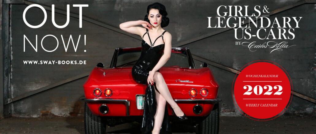 OUT NOW! Der Girls & legendary US-Cars 2022 Wochenkalender